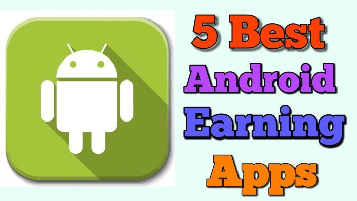 5 Best Android Earning Apps India 2021