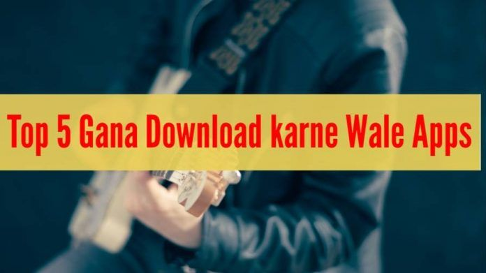 Top 5 Gana Download Karne Wala Apps 2020